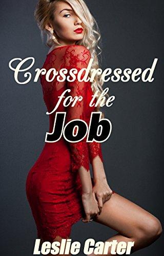 Crossdressed for the Job: A Crossdressing Feminization Story eBook ...
