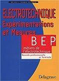Espaces technologiques - Electrotechnique, Expérimentation et Mesures sur applications professionnelles, BEP métiers de l'électrotechnique (Manuel)