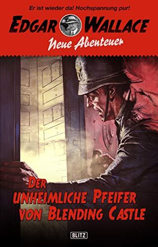 Edgar Wallace - Neue Abenteuer 01: Der unheimliche Pfeifer von Blending Castle (German Edition)