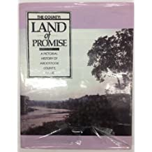 The County: Land of promise : a pictorial history of Aroostook County, Maine by Anna Fields; Friends of Aroostook County (1989-08-02)