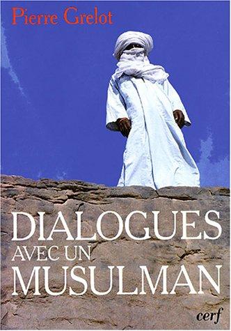 Dialogues avec un musulman par Pierre Grelot