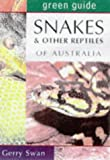 Snakes and Other Reptiles of Australia (Australian Green Guides)