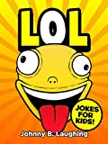 Best Nonfiction Books For Kids - LOL: Funny Jokes and Riddles for Kids Review