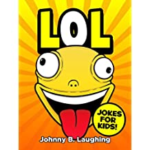 LOL: Funny Jokes and Riddles for Kids (Laugh Out Loud Book 1) (English Edition)