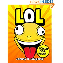LOL: Funny Jokes and Riddles for Kids (Laugh Out Loud Book 1)