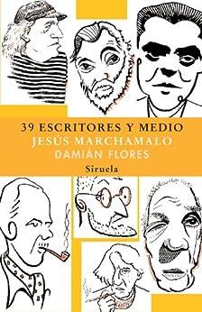 39 Escritores y medio (Las Tres Edades) de [Marchamalo, Jesus]