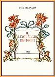 Il linguaggio dei fiori. Ediz. a colori