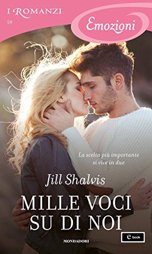 Mille voci su di noi (I Romanzi Emozioni) (Serie Animal Magnetism Vol. 4) di [Shalvis, Jill]