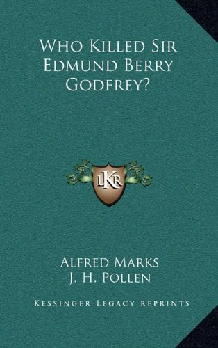 Who Killed Sir Edmund Berry Godfrey?