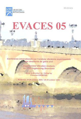 EVACES 05 : Experimental Vibration Analysis for Civil Engineering Structures