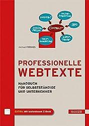 Professionelle Webtexte: Handbuch für Selbstständige und Unternehmer