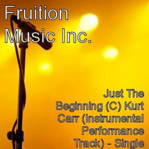 Just The Beginning (C) Kurt Carr (Instrumental Track) (Kurt Carr Instrumental)
