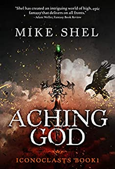 Aching God (Iconoclasts Book 1) (English Edition) di [Shel, Mike]