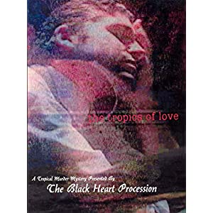 The Black Heart Procession - the Tropics of Love [DVD] [US Import]