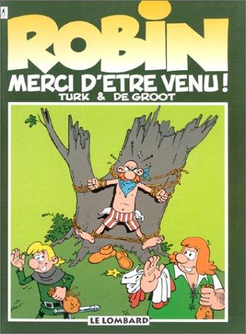 ROBIN DUBOIS TOME 6 : MERCI D'ETRE VENU ! par Turk, De Groot