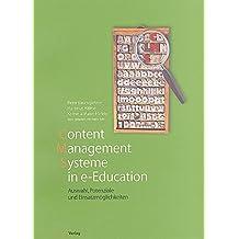 Content Management Systeme in e-Education: Auswahl, Potenziale und Einsatzmöglichkeiten