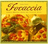 Focaccia: Simple Breads from the Italian Oven