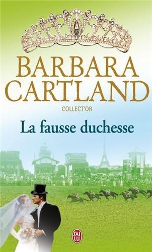 La fausse duchesse par Barbara Cartland