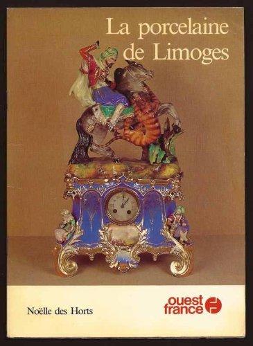 La porcelaine de Limoges par Noëlle des Horts