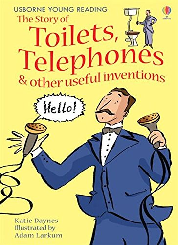 The story of toilets, telephones and other useful inventions