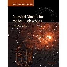 Celestial Objects for Modern Telescopes: Volume 2: Practical Amateur Astronomy Volume 2