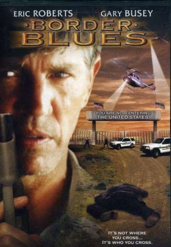 Border Blues by Eric Roberts