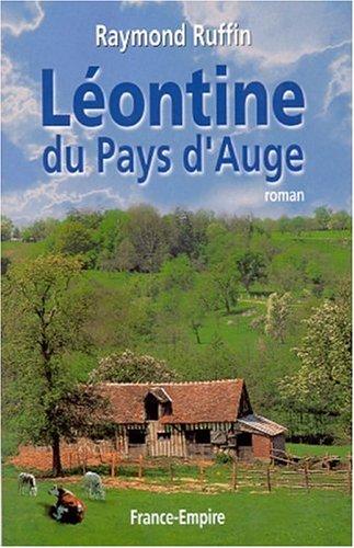 LEONTINE DU PAYS D AUGE par RAYMOND RUFFIN