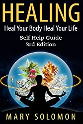 Healing: Heal Your Mind Heal Your Body by Mary Solomon (2015-01-06)