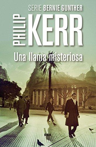 Una llama misteriosa (Bernie Gunther nº 5) (Spanish Edition)