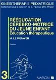 Rééducation cérébro-motrice du jeune enfant: Éducation thérapeutique