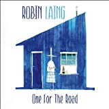 Songtexte von Robin Laing - One for the Road