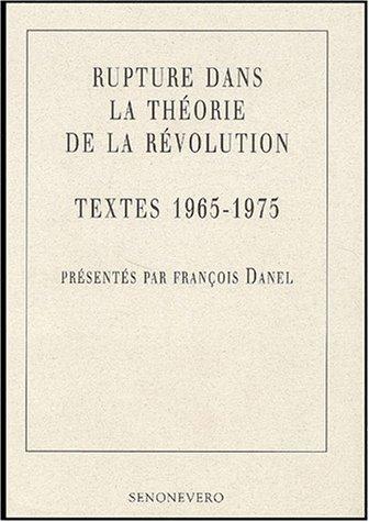 Rupture dans la théorie de la Révolution : Textes 1965-1975