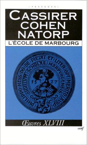 Oeuvres / Ernst Cassirer Tome 48 : L'Ecole de Marbourg par Ernst Cassirer
