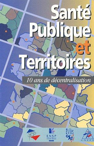 Santé publique et Territoires : 10 ans de décentralisation