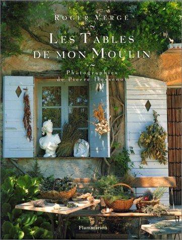 Les tables de mon moulin par Roger Vergé, Pierre Hussenot