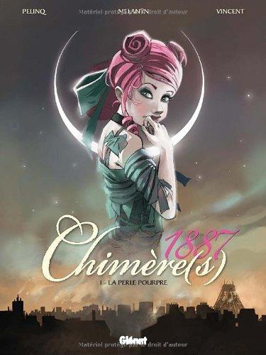Chimère(s) 1887, Tome 1 : La perle pourpre par Christophe Pelinq, Melanÿn, Vincent