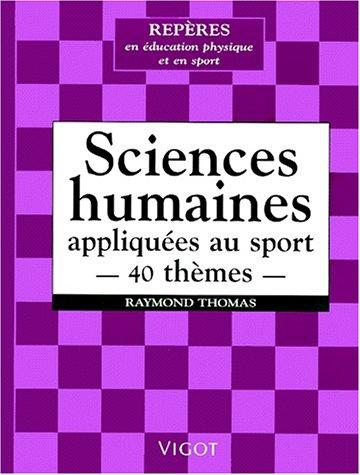 Sciences humaines appliquées au sport. 40 thèmes par Raymond Thomas