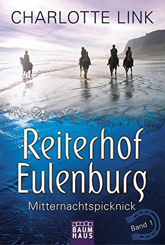 Reiterhof Eulenburg - Mitternachtspicknick: Band 1