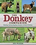 The Donkey Companion: Selecting, Trai...