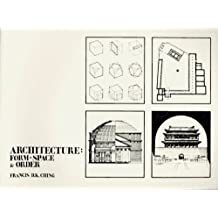 Architecture: Form, Space and Order by Francis D. K. Ching (1979-12-23)