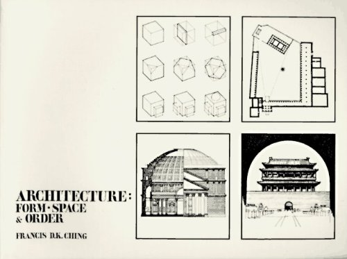 Architecture: Form, Space and Order by Francis D. K. Ching (1979-08-01)