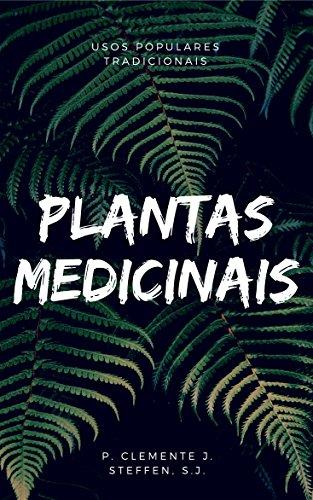plantas medicinal: uso populares tradicionais (Portuguese Edition) por P. CLEMENTE J. Instituto Anchietano de Pesquisas/UNISINOS