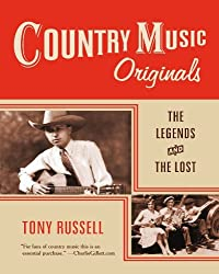 Country Music Originals: The Legends and the Lost by Tony Russell (2010-03-15)
