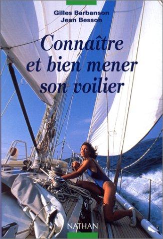 Connaître et bien mener son voilier par Jean Besson