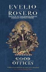 Good Offices by Evelio Rosero (2012-08-30)