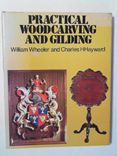 Practical Woodcarving and Gilding