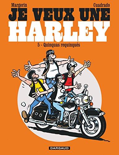 Je veux une Harley - Tome 5 - Quinquas Requinqués (Les) par Marc Cuadrado