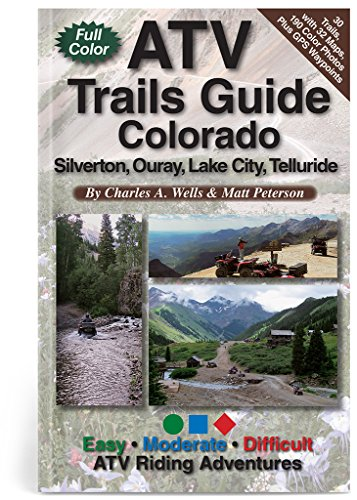ATV Trails Guide Colorado Silverton, Ouray, Lake City, Telluride por Charles A. Wells