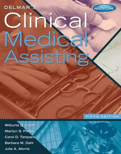 Study Guide for Lindh/Pooler/Tamparo/Dahl's Delmar's Clinical Medical Assisting, 5th by Wilburta Q. Lindh (2013-07-22)