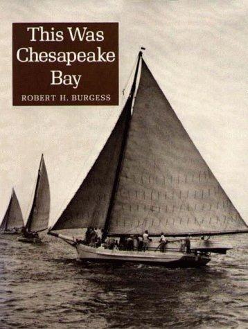 This Was Chesapeake Bay by Robert H. Burgess (1963-06-24) (Burgess Bay)